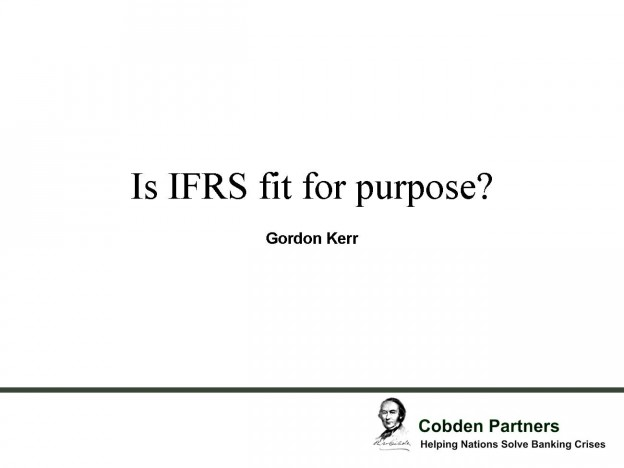 IFRS Fit For Purpose, Gordon Kerr