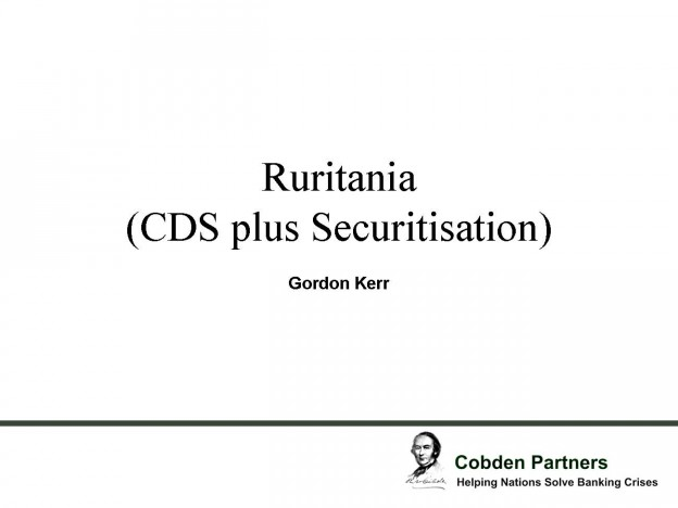 Ruritania CDS plus Securitisation, Gordon Kerr