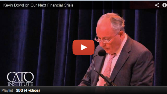 Our next financial crisis, Kevin Dowd