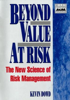 Beyond Value at Risk: The New Science of Risk Management, Kevin Dowd