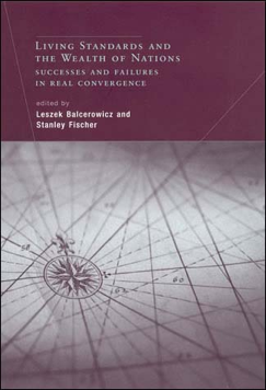 Living Standards and the Wealth of Nations: Successes and Failures in Real Convergence, Leszek Balcerowicz & Stanley Fischer