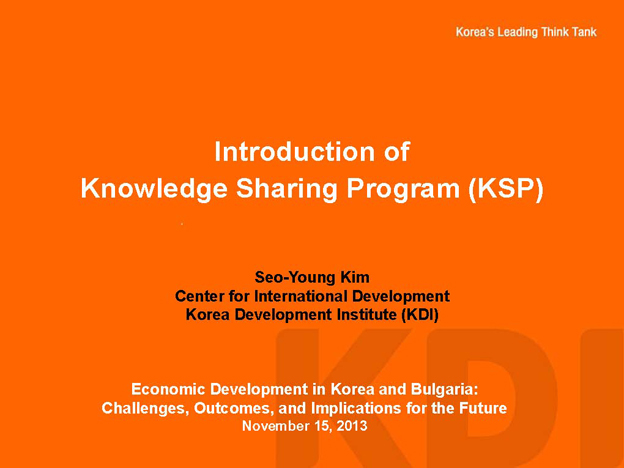 SeoYoungKim-Knowledge Sharing Programme_Korea Development Institute_2013