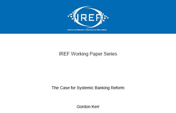 The Case for Systemic Banking Reform, Gordon Kerr