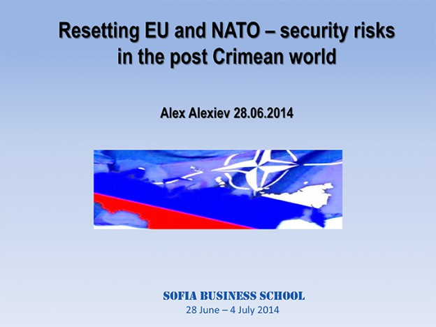 Alex Alexiev - Resetting EU and NATO, 28.06.2014