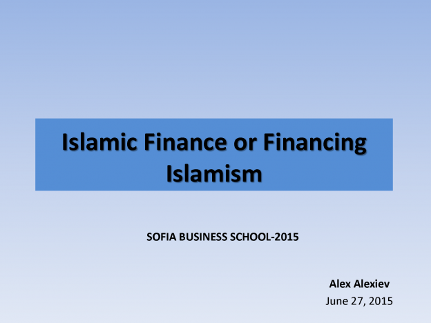 Islamic Finance or Financing Islamism, Alex Alexiev