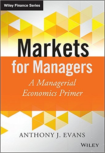 Markets for managers, Anthony J. Evans