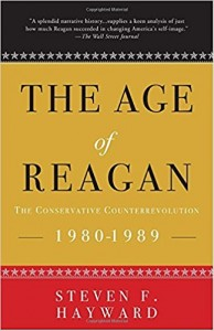 The Age of Reagan: The Conservative Counterrevolution: 1980-1989, Steven Hayward